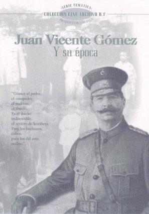 Хуан Висенте Гомес и его эпоха